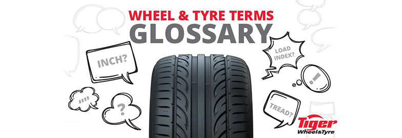 Tyre, Wheel Jargon made easy – Tiger Wheel & Tyre explains